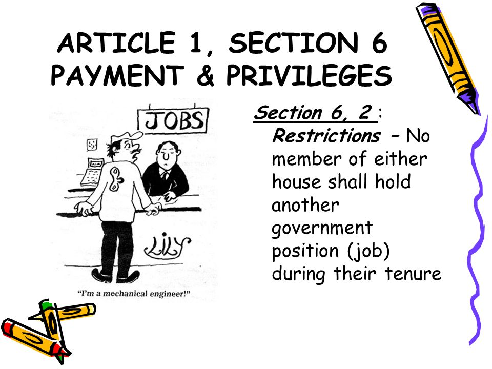 ARTICLE 1, SECTION 6 PAYMENT & PRIVILEGES
