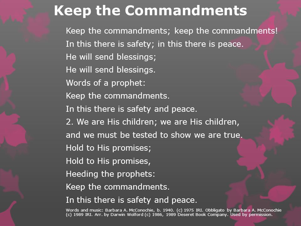 Keep the Commandments Keep the commandments; keep the commandments!