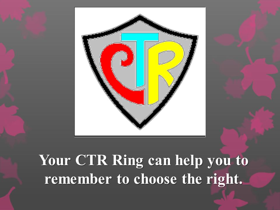 Your CTR Ring can help you to remember to choose the right.