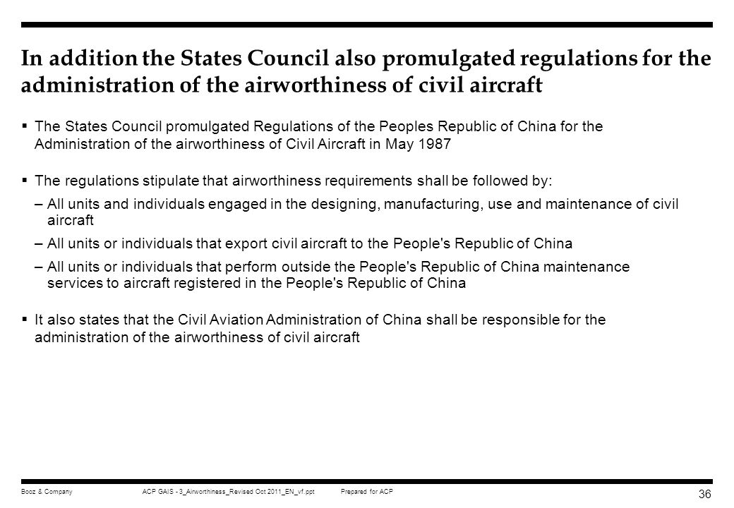 In addition the States Council also promulgated regulations for the administration of the airworthiness of civil aircraft