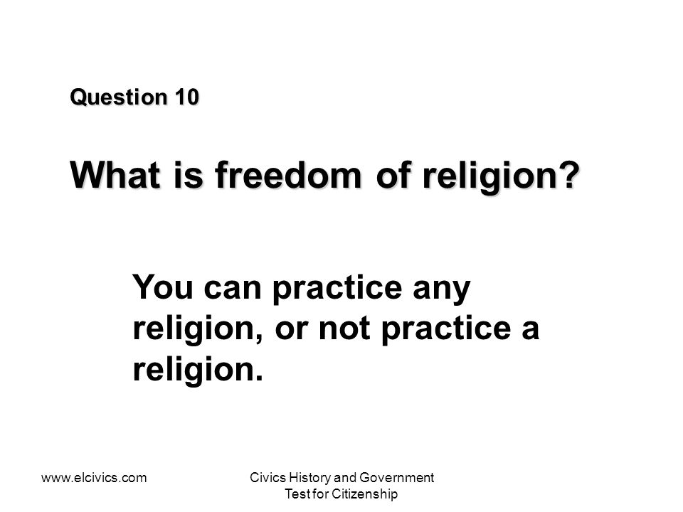 Question 10 What is freedom of religion