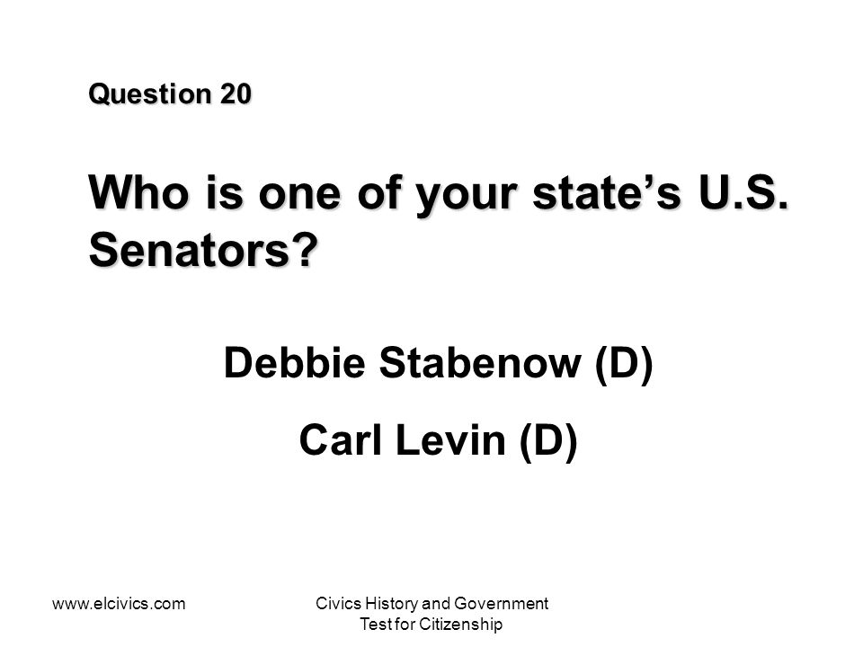 Question 20 Who is one of your state's U.S. Senators