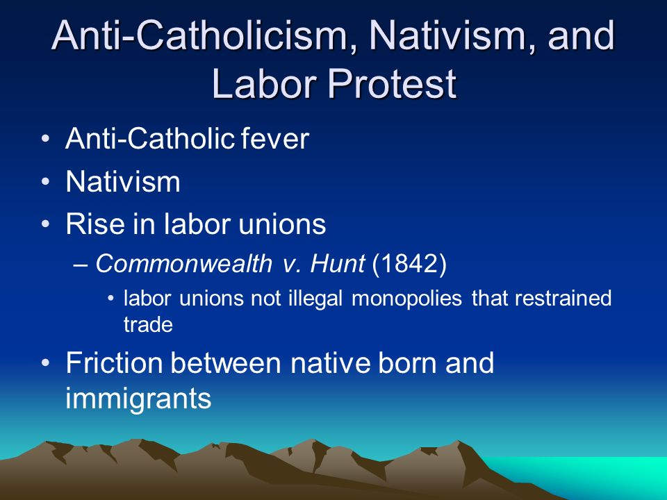 Anti-Catholicism, Nativism, and Labor Protest