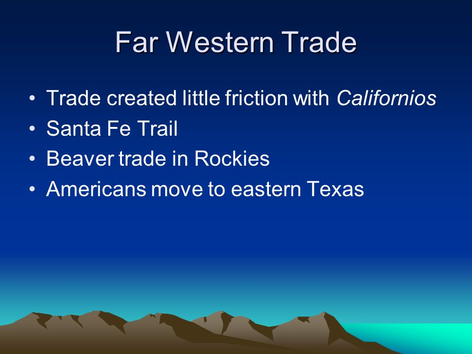 Far Western Trade Trade created little friction with Californios