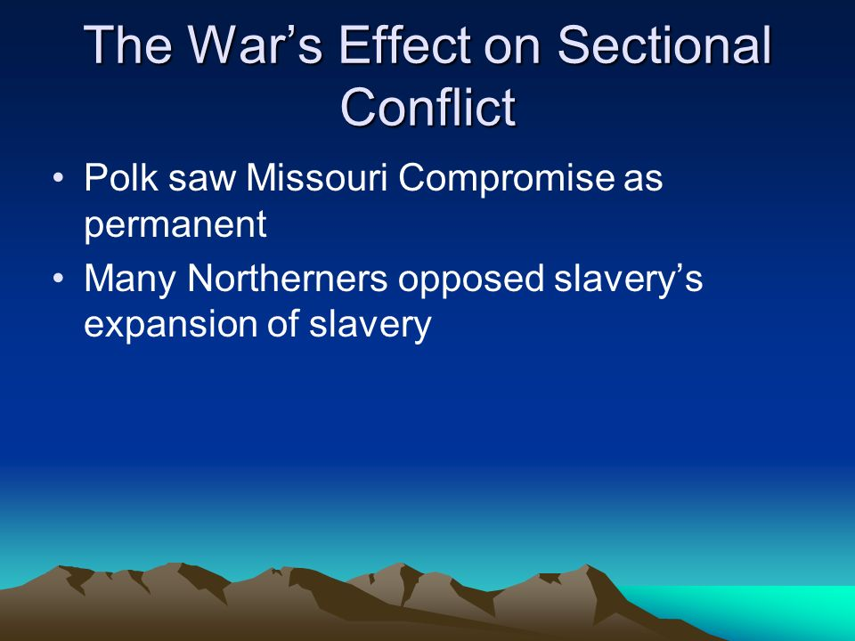 The War's Effect on Sectional Conflict