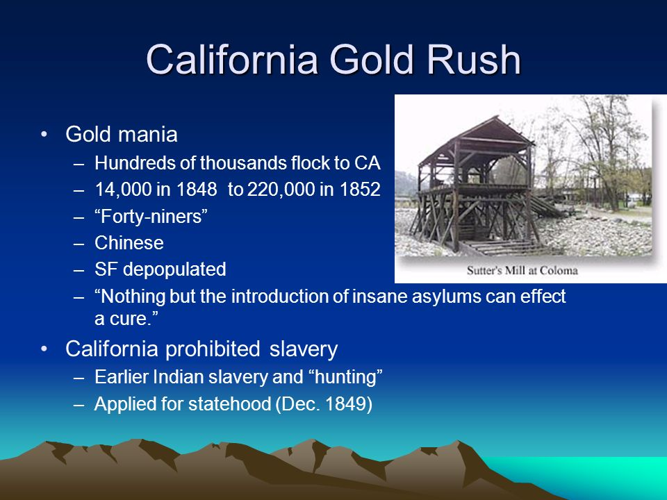 California Gold Rush Gold mania California prohibited slavery