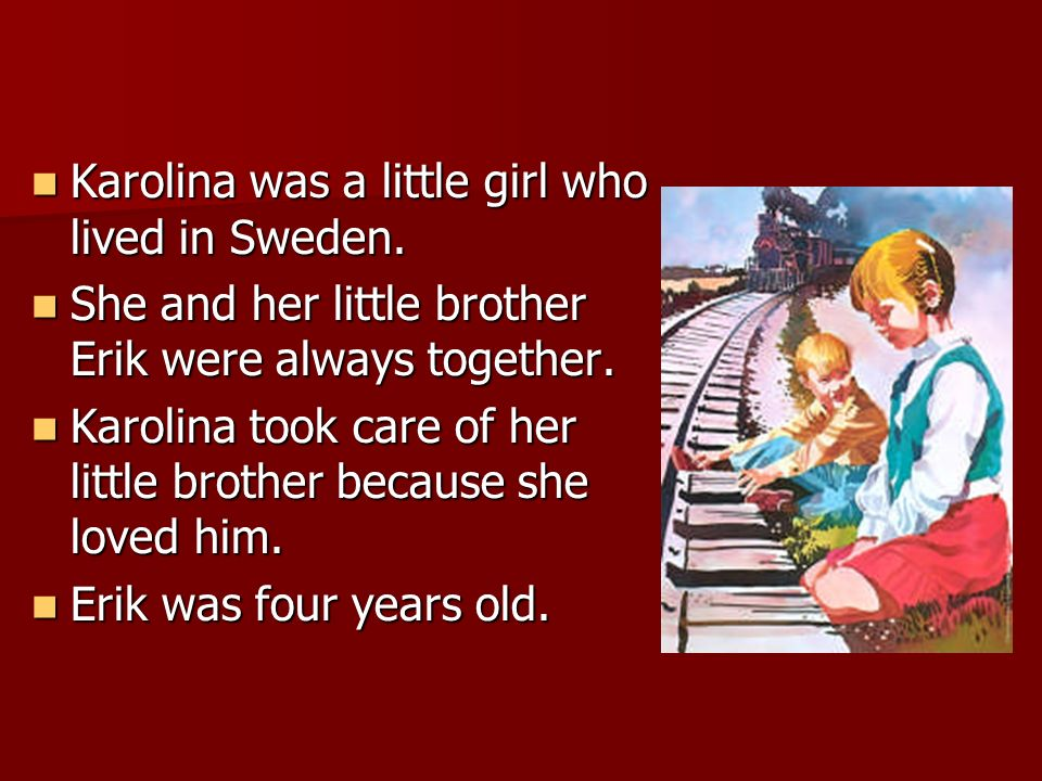 Karolina was a little girl who lived in Sweden.
