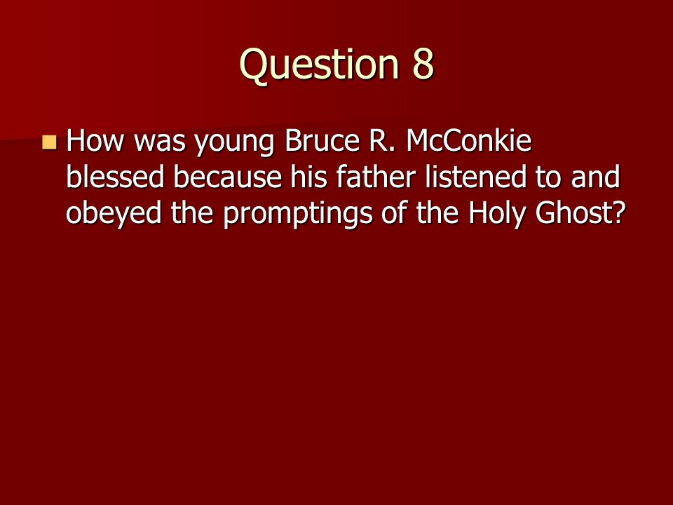 Question 8 How was young Bruce R.