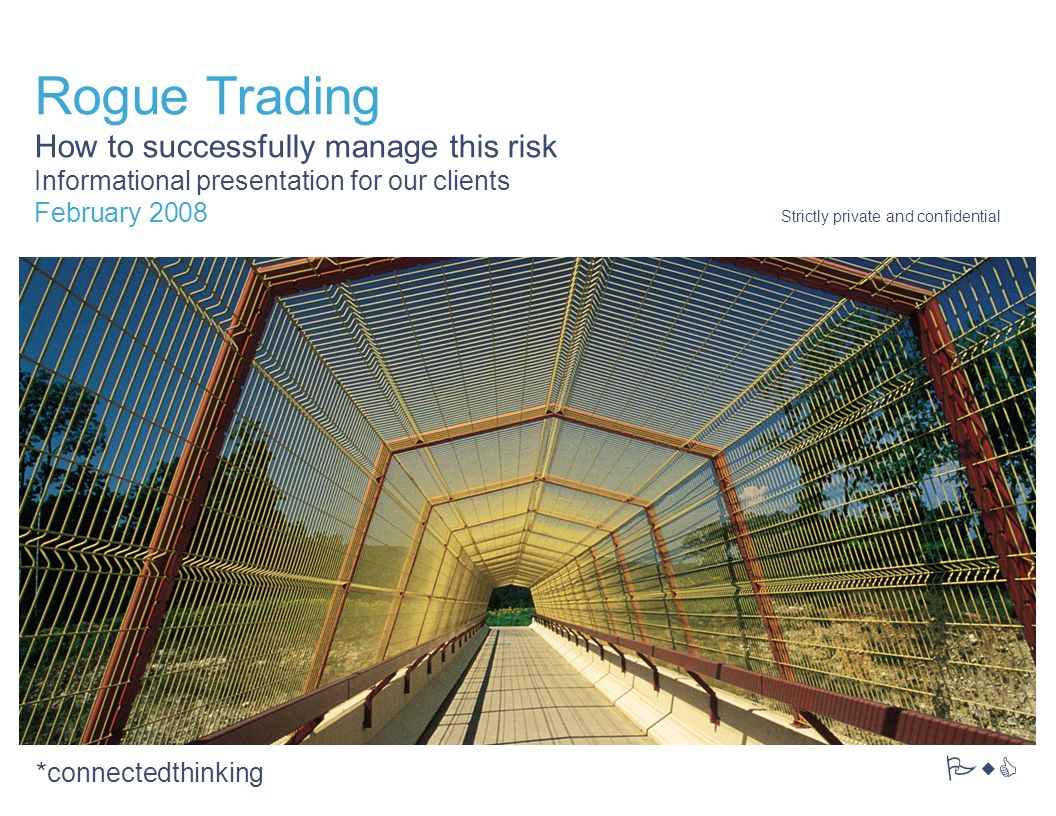 Rogue Trading How to successfully manage this risk
