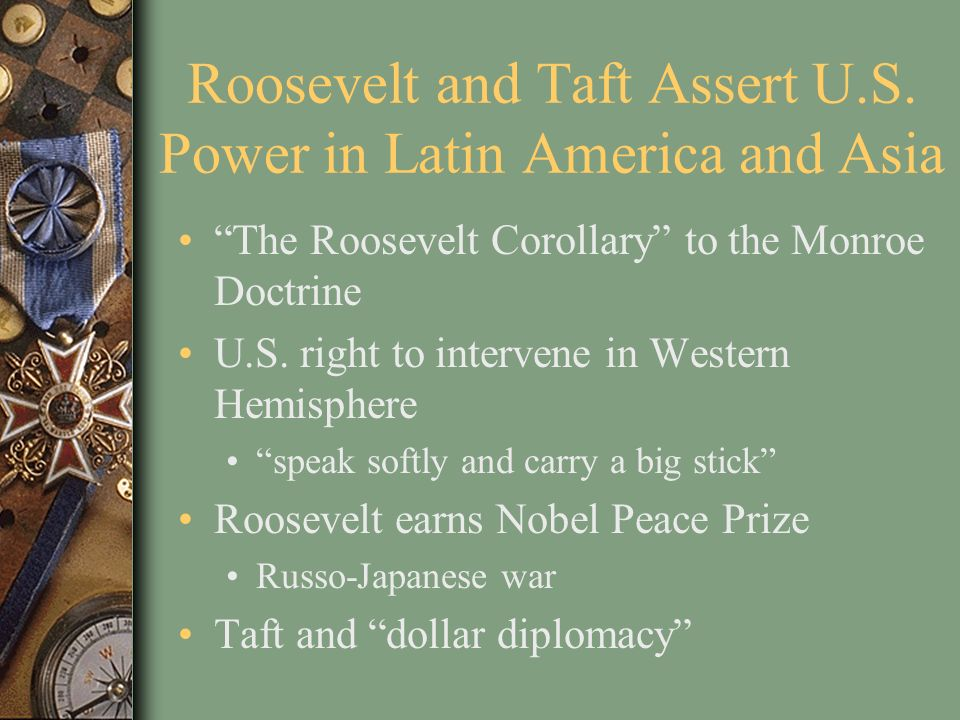 Roosevelt and Taft Assert U.S. Power in Latin America and Asia
