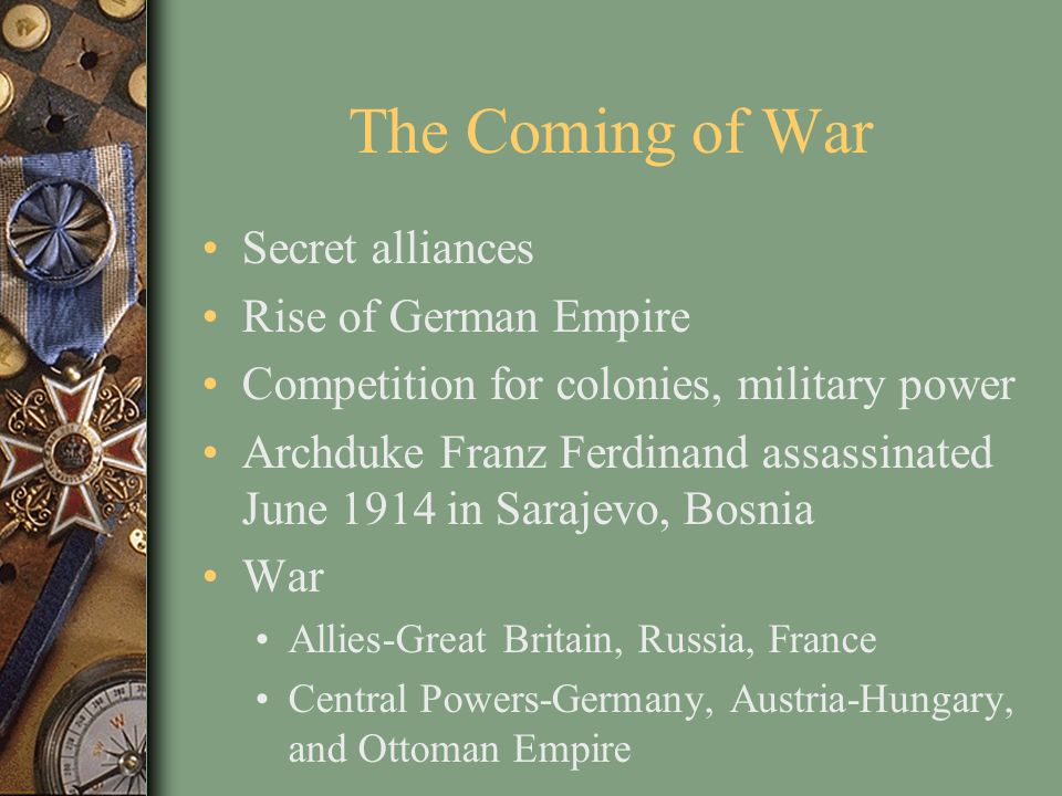 The Coming of War Secret alliances Rise of German Empire