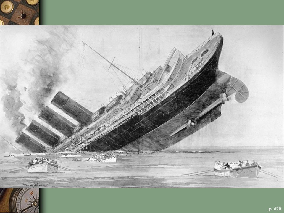 THE SINKING OF THE CUNARD LINER LUSITANIA, MAY 7, 1915, OFF THE IRISH COAST The destruction of the Lusitania by a German U-boat, portrayed here in an illustration from an English newspaper, took nearly 1,200 lives, including 128 Americans. This event outraged U.S. public opinion and led to build-up in military preparedness. But as President Wilson pursued diplomatic exchanges with Germany, nearly two more years would pass before the United States entered the war.