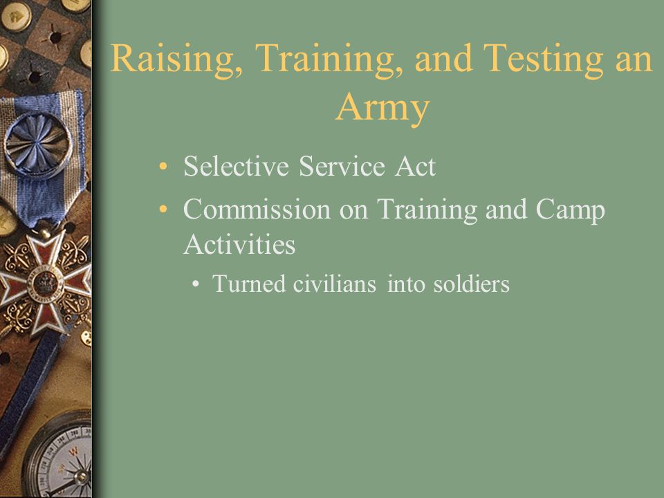 Raising, Training, and Testing an Army