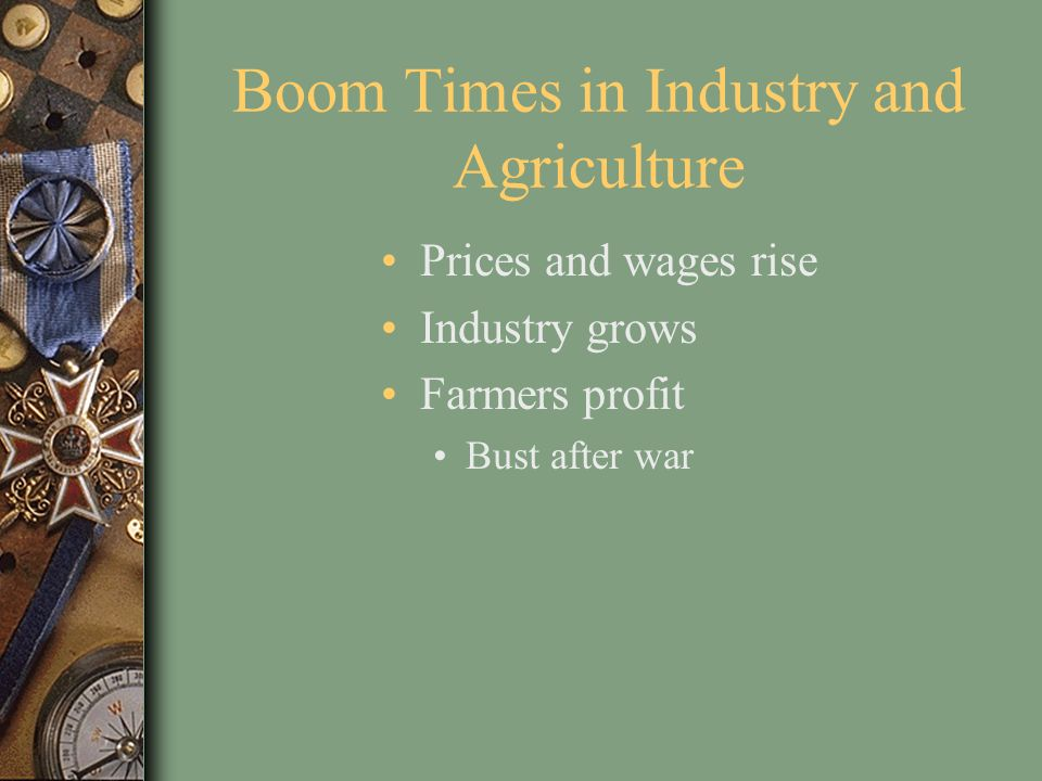 Boom Times in Industry and Agriculture
