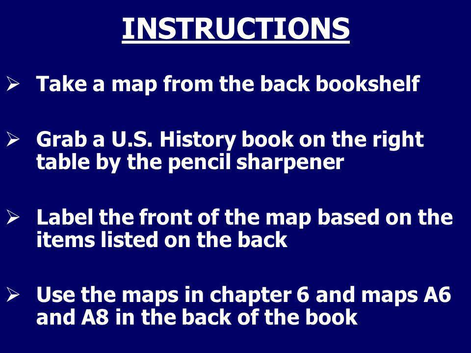 INSTRUCTIONS Take a map from the back bookshelf