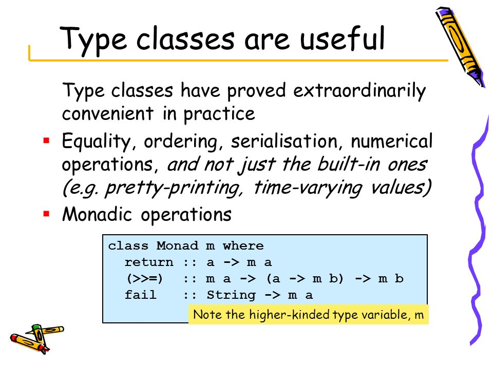Type classes are useful