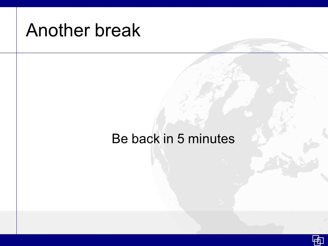 Another break Be back in 5 minutes