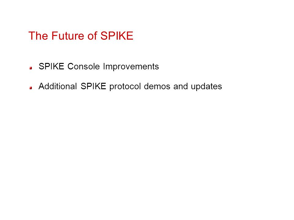 The Future of SPIKE SPIKE Console Improvements