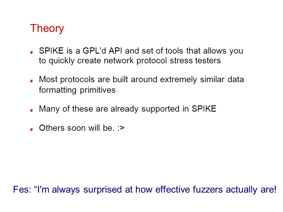 Fes: I m always surprised at how effective fuzzers actually are!