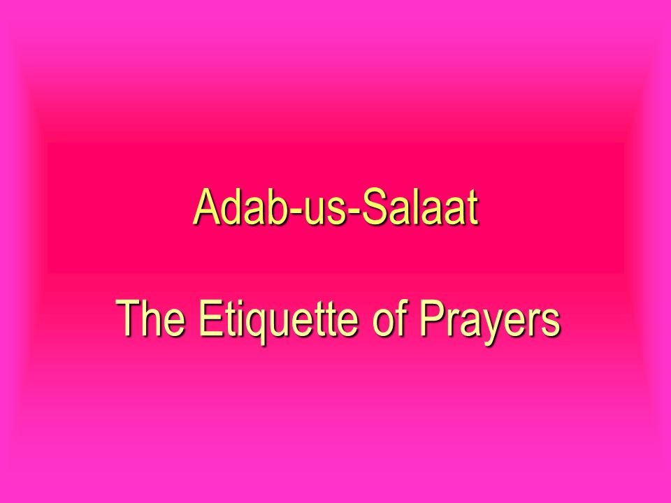 The Etiquette of Prayers