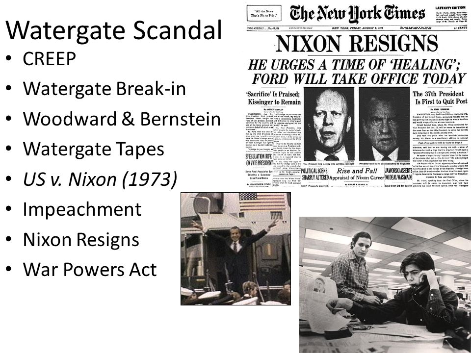 Watergate Scandal CREEP Watergate Break-in Woodward & Bernstein