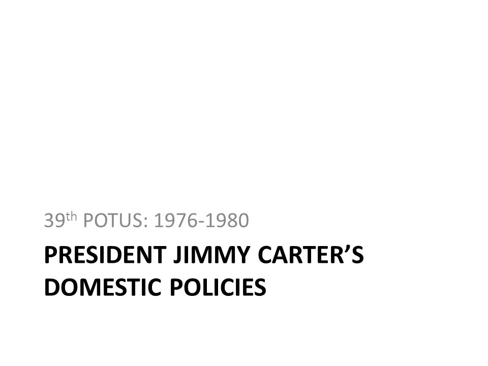 President jimmy carter's domestic policies