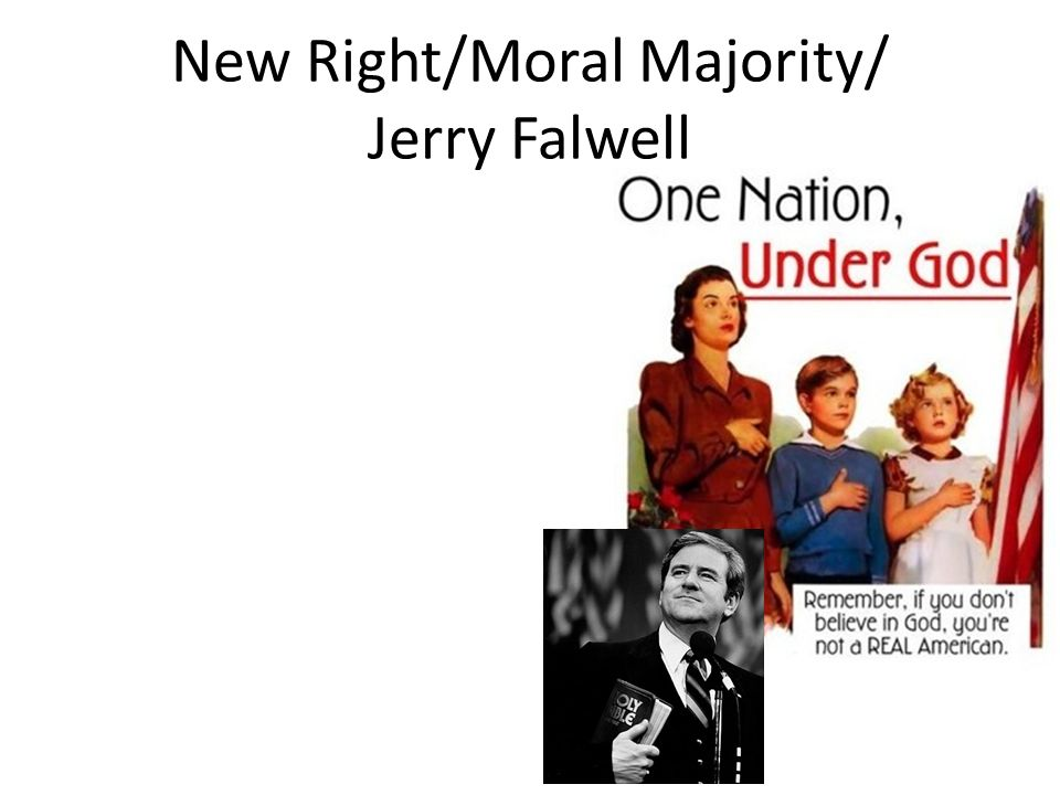 New Right/Moral Majority/ Jerry Falwell