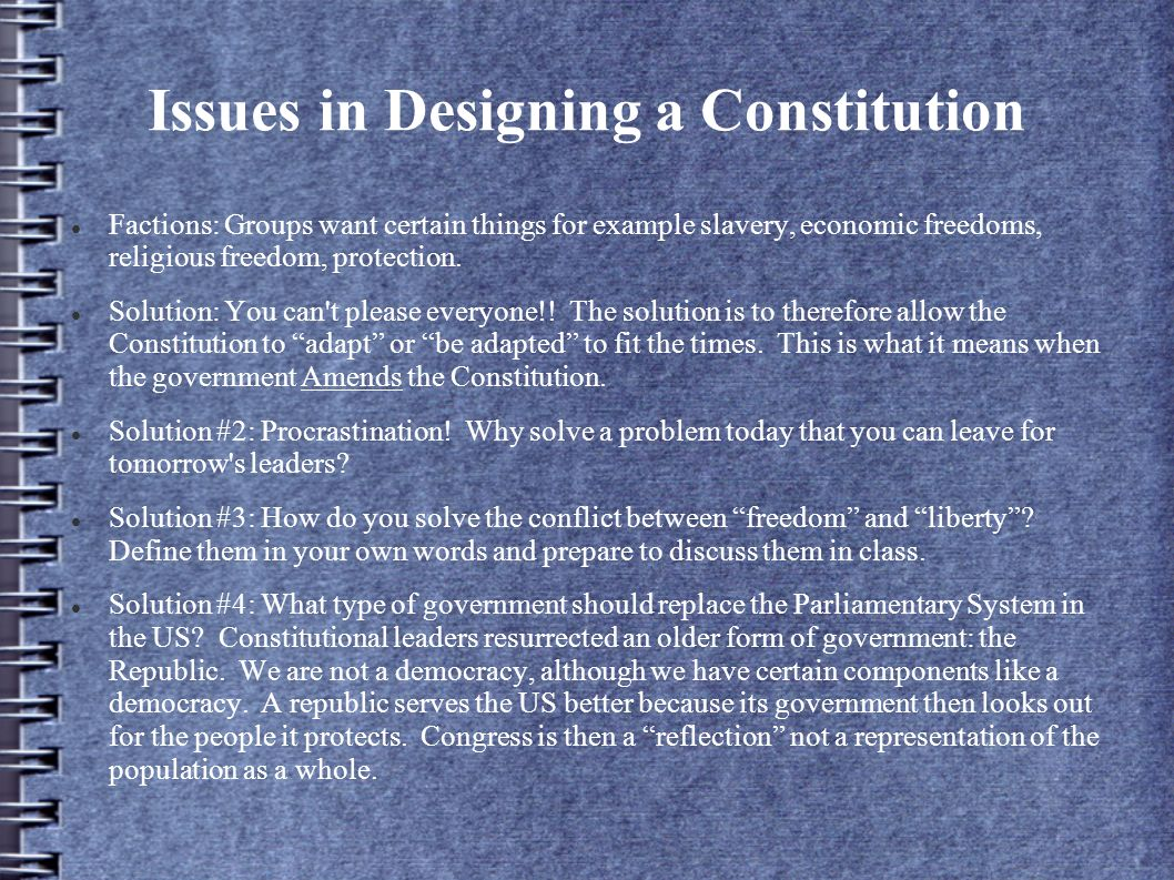 Issues in Designing a Constitution
