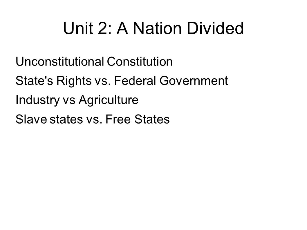 Unit 2: A Nation Divided Unconstitutional Constitution