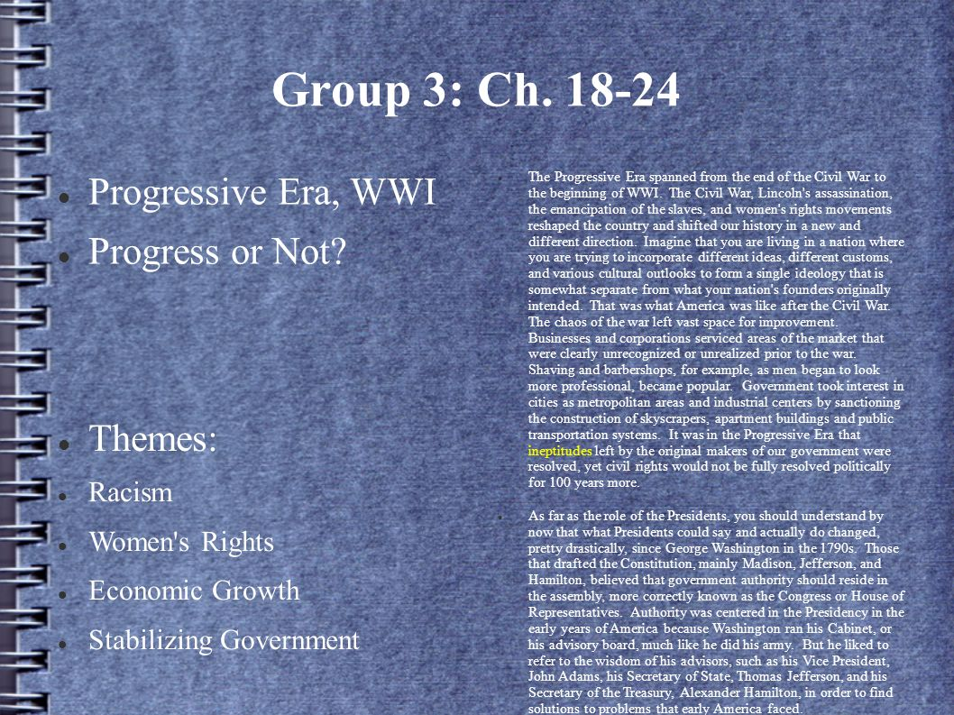 Group 3: Ch Progressive Era, WWI Progress or Not Themes: