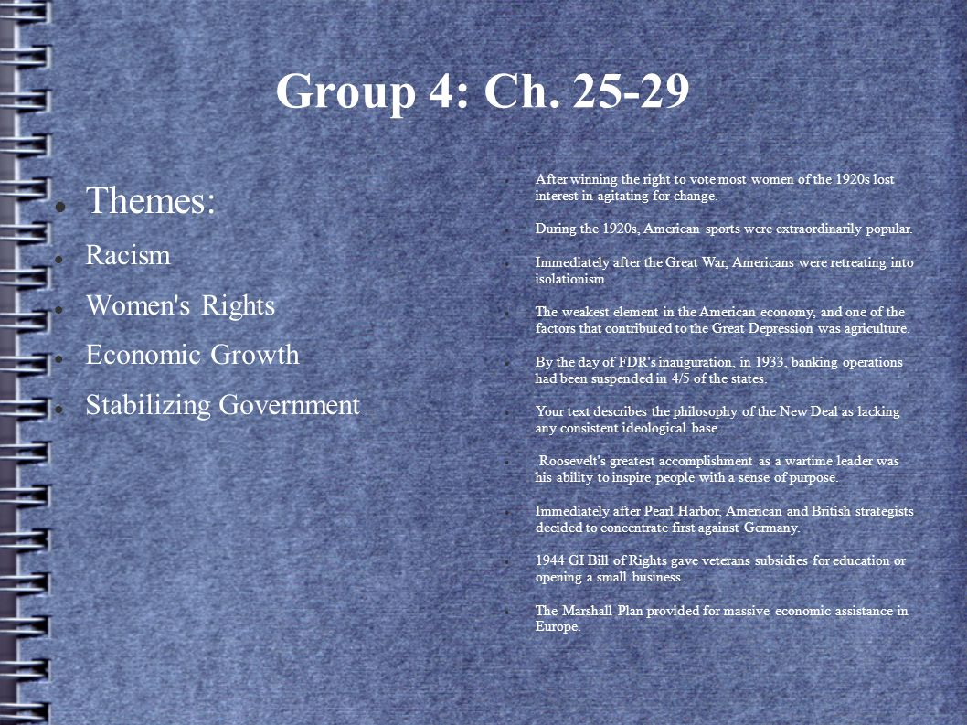 Group 4: Ch. 25-29 Themes: Racism Women s Rights Economic Growth