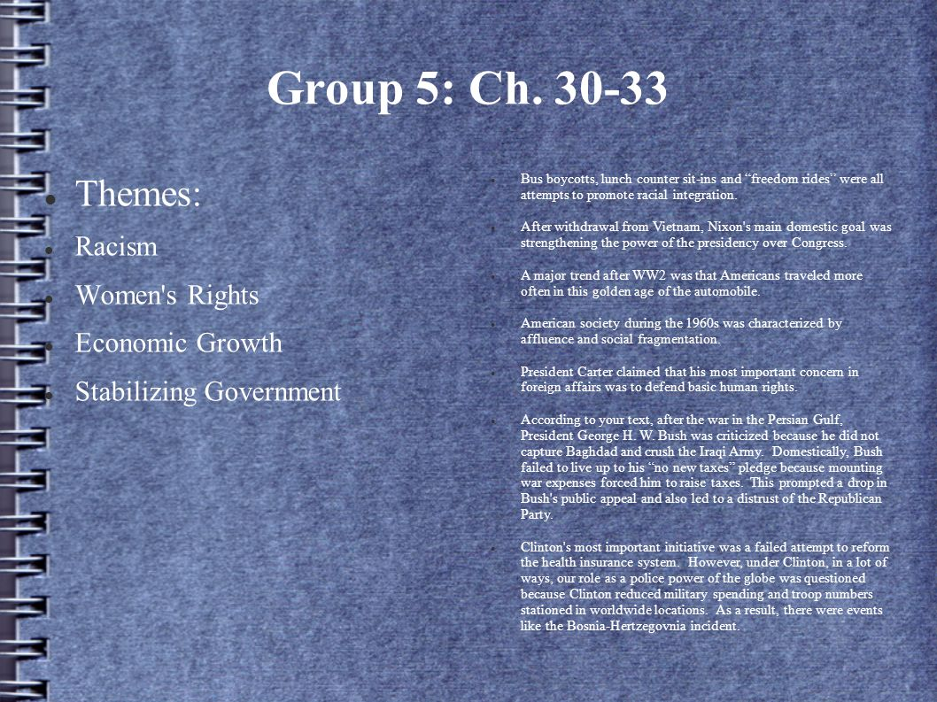 Group 5: Ch. 30-33 Themes: Racism Women s Rights Economic Growth