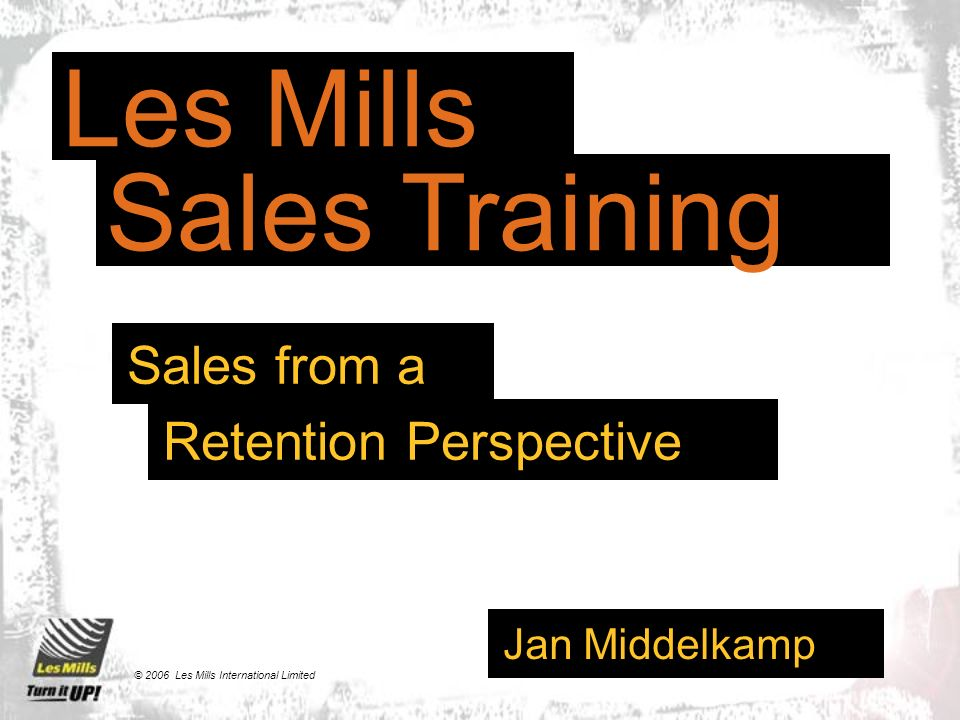 Les Mills Sales Training Sales from a Retention Perspective