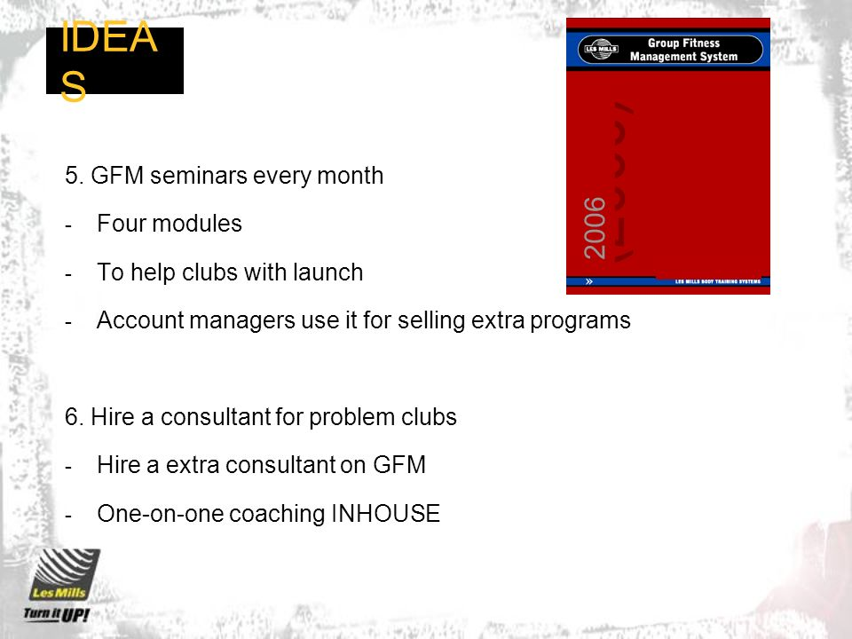 IDEAS 2006 5. GFM seminars every month Four modules