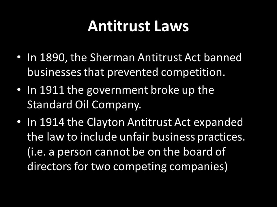 Antitrust Laws In 1890, the Sherman Antitrust Act banned businesses that prevented competition.