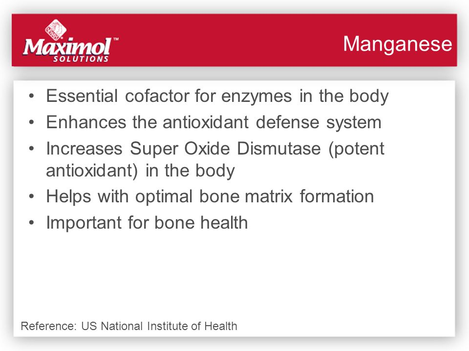 Manganese Essential cofactor for enzymes in the body