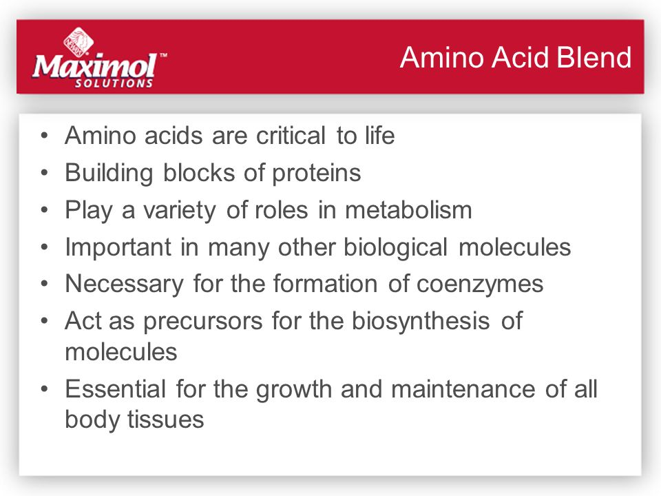 Amino Acid Blend Amino acids are critical to life