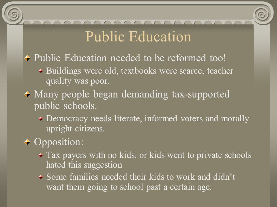 Public Education Public Education needed to be reformed too!