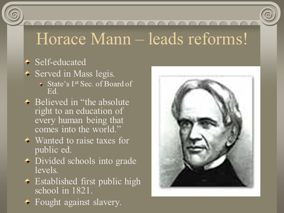 Horace Mann – leads reforms!