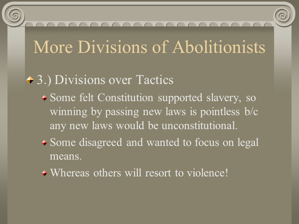 More Divisions of Abolitionists