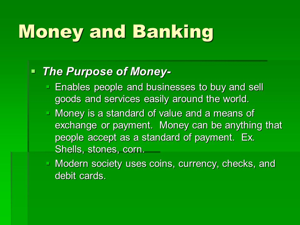 Money and Banking The Purpose of Money-