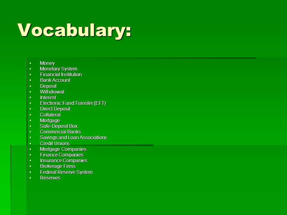 Vocabulary: Money Monetary System Financial Institution Bank Account