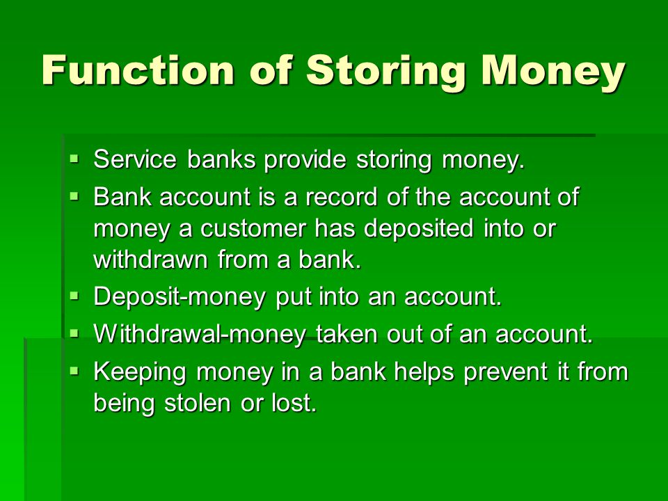 Function of Storing Money