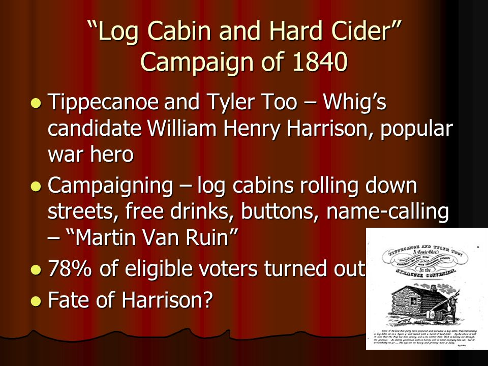 Log Cabin and Hard Cider Campaign of 1840