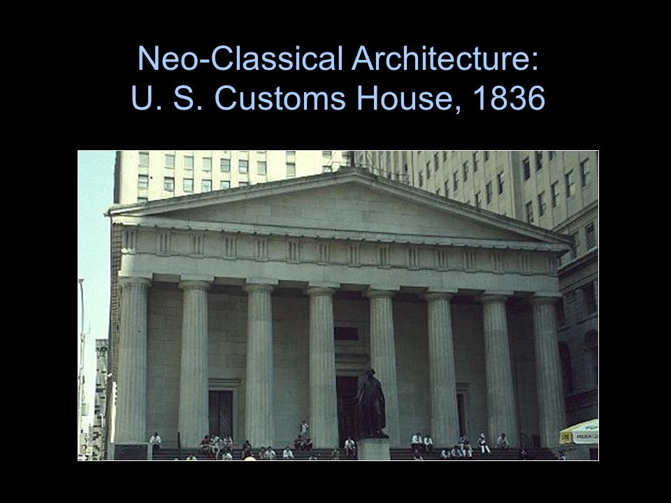 Neo-Classical Architecture: U. S. Customs House, 1836