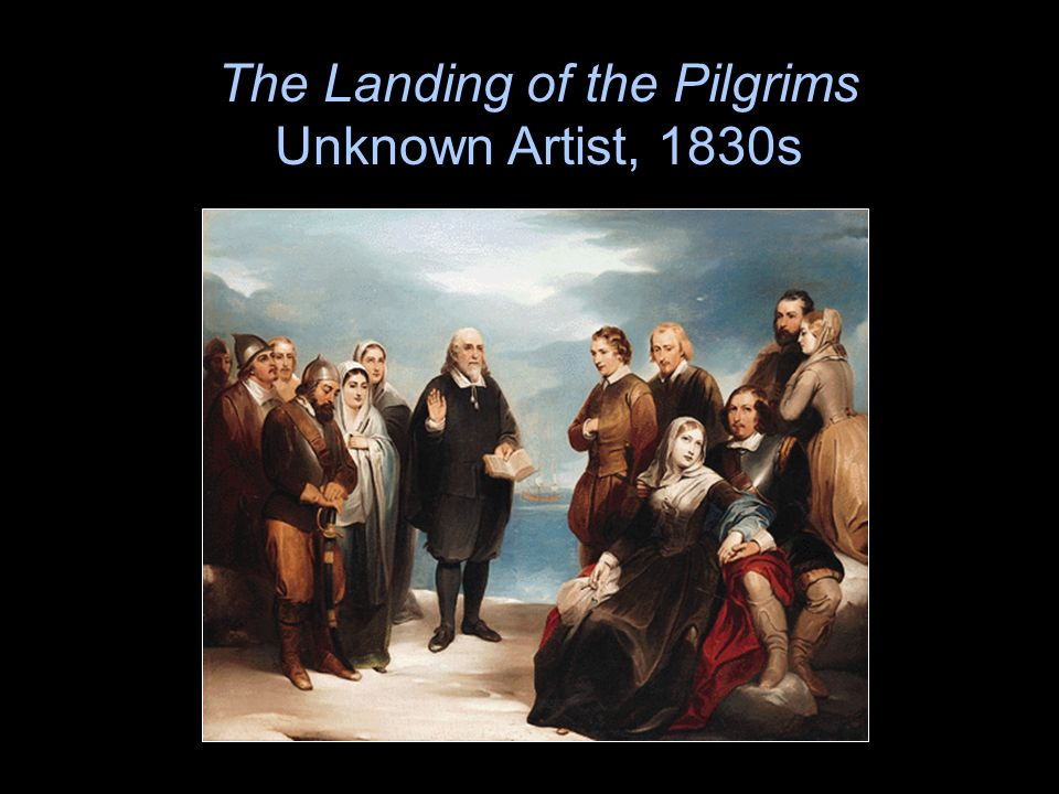 The Landing of the Pilgrims Unknown Artist, 1830s