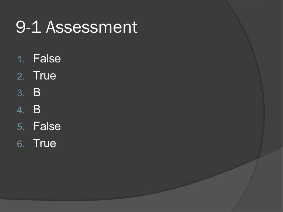 9-1 Assessment False True B