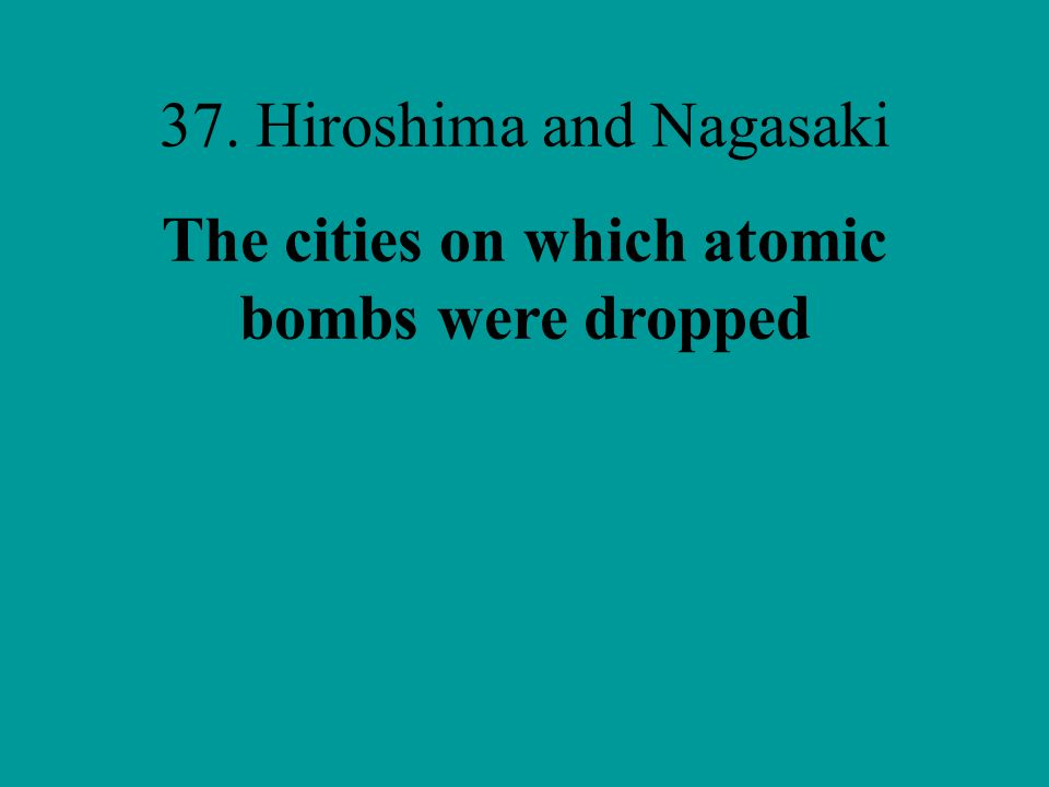 The cities on which atomic bombs were dropped