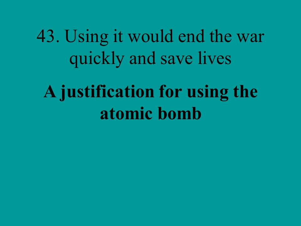 A justification for using the atomic bomb