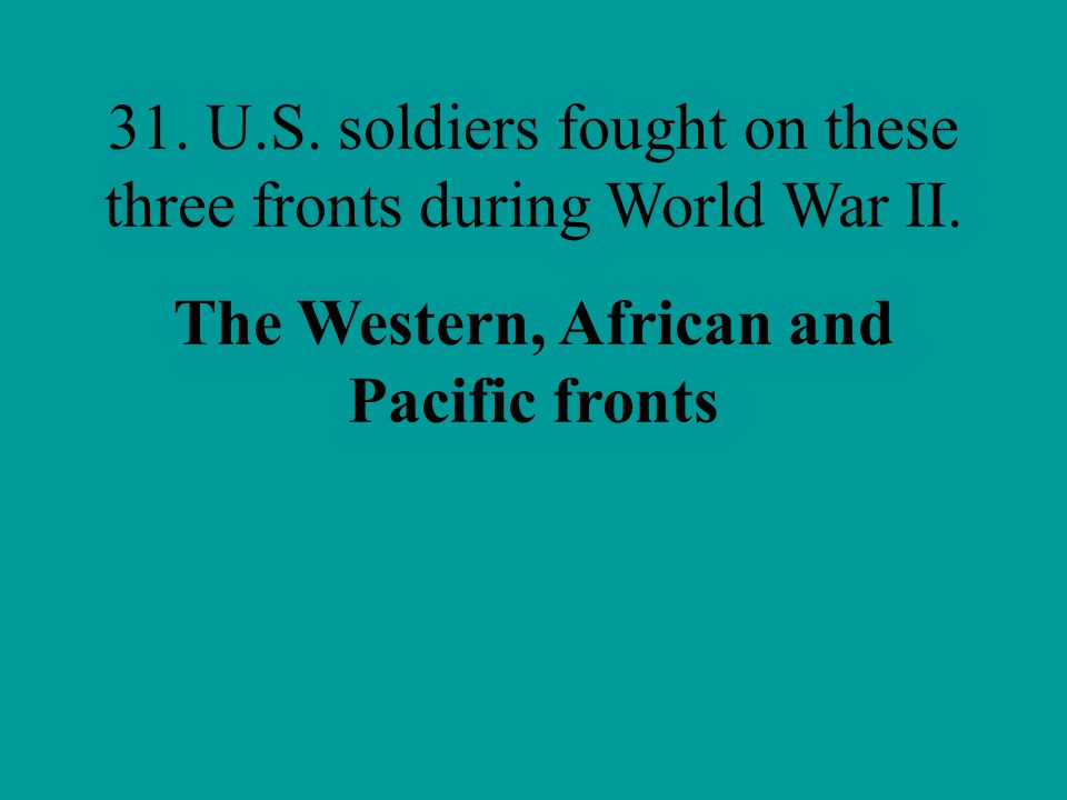 The Western, African and Pacific fronts